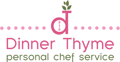 Dinner Thyme Personal Chef Service